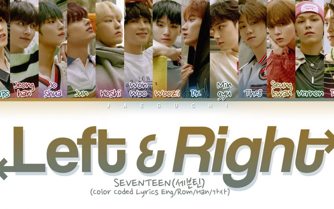 "Full Kpop MV Choreo – Seventeen ""Left & Right"" (20 Oct til 10 Nov 2020)"